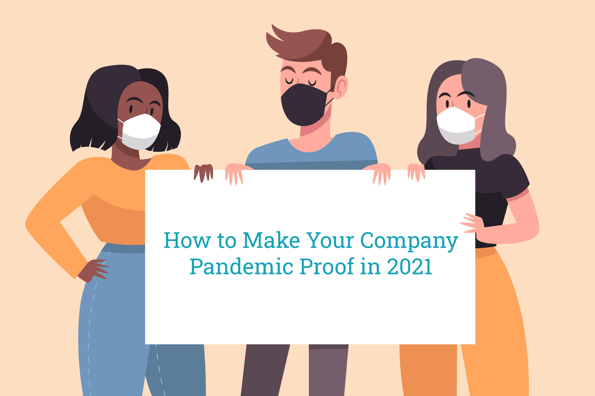 make your company pandemic proof in 2021